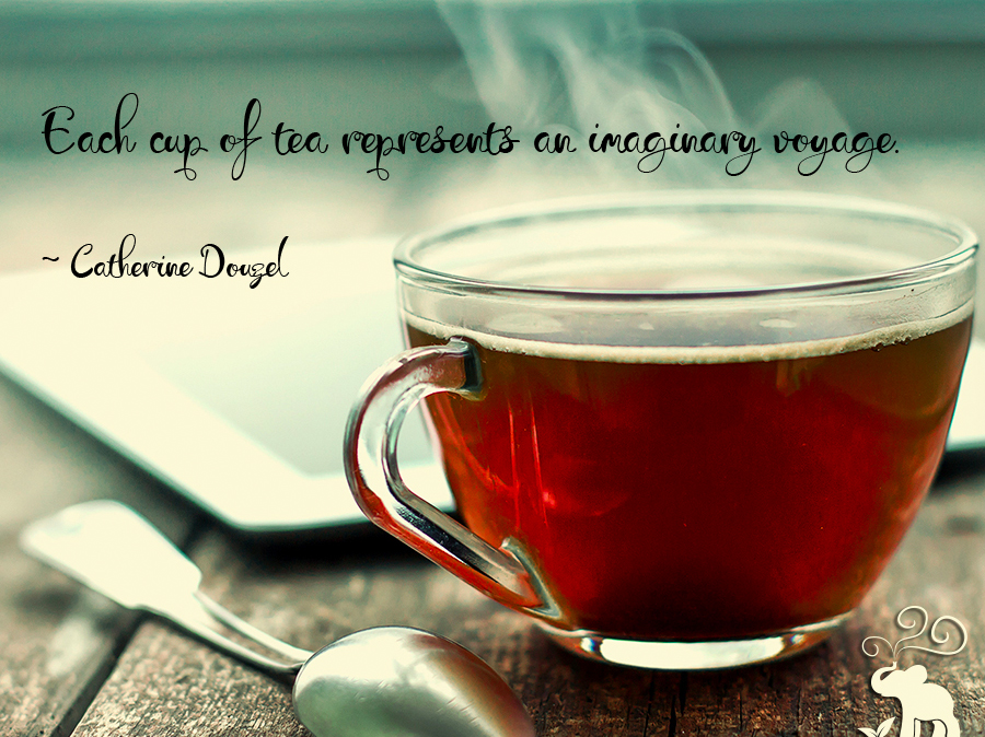 Each cup of tea...